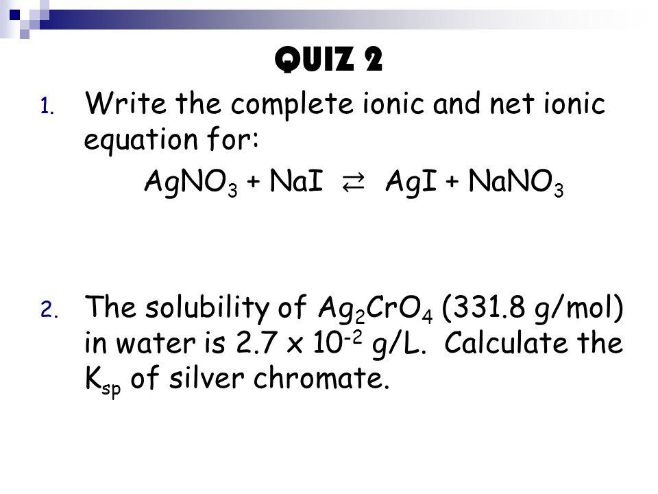 Lecture 82/2/07 Seminar Monday  QUIZ 2 1  Write the complete ionic