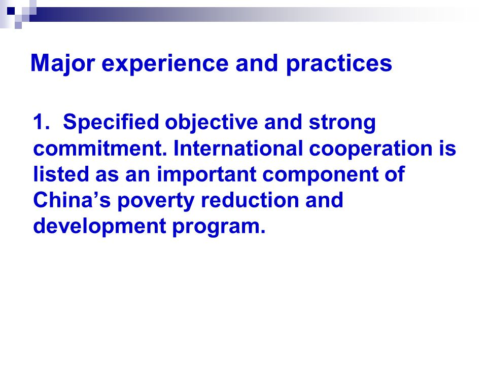 Major experience and practices 1. Specified objective and strong commitment.