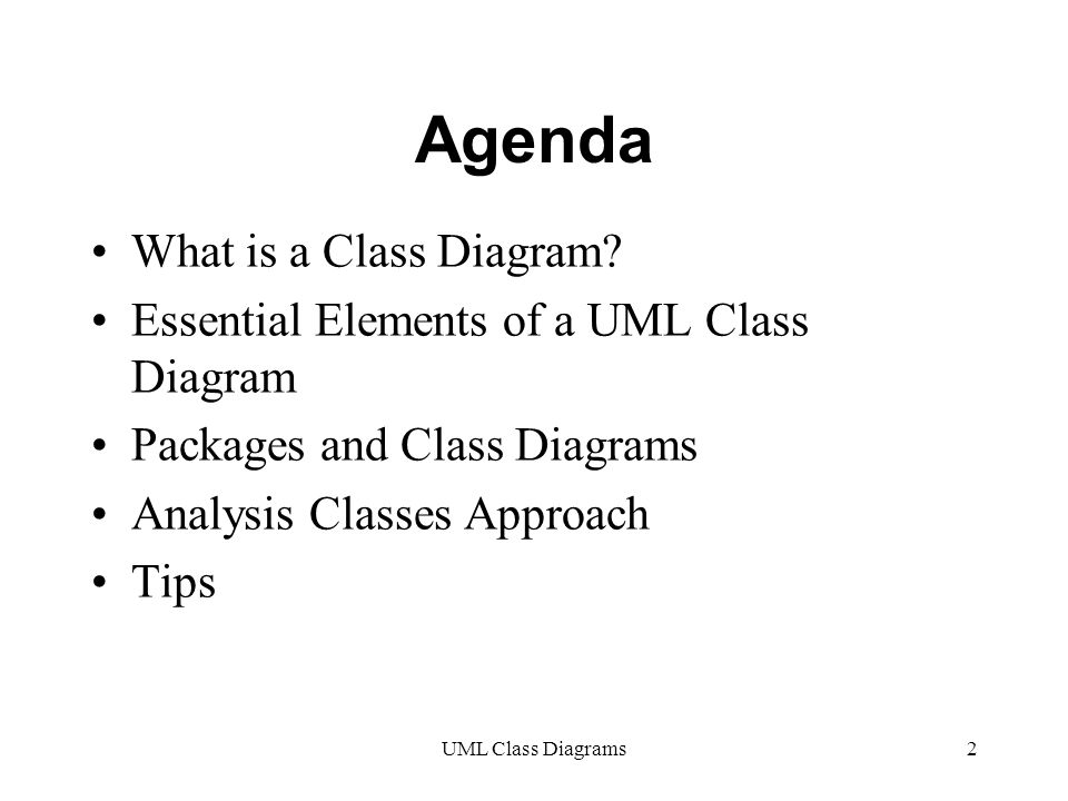 UML Class Diagrams2 Agenda What is a Class Diagram.