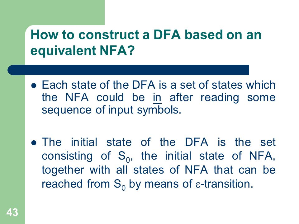 43 How to construct a DFA based on an equivalent NFA.