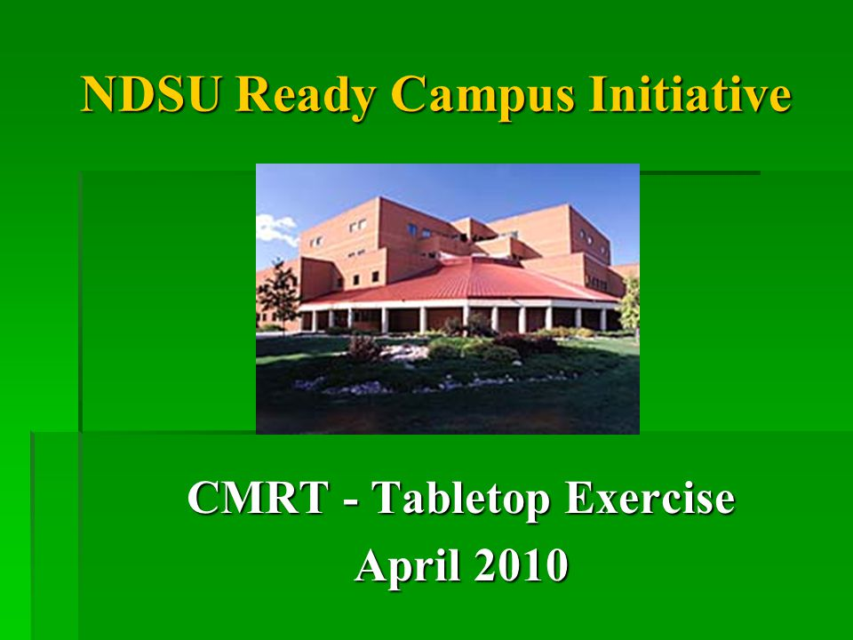 NDSU Ready Campus Initiative CMRT - Tabletop Exercise April