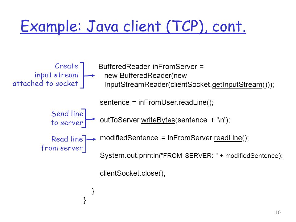 10 Example: Java client (TCP), cont.