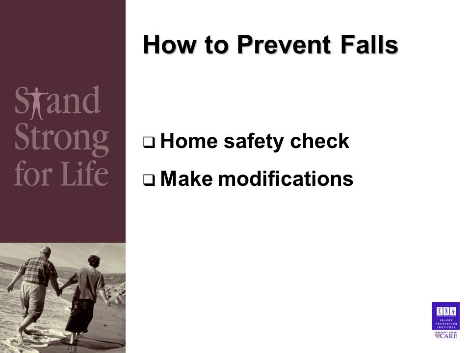 How to Prevent Falls  Home safety check  Make modifications