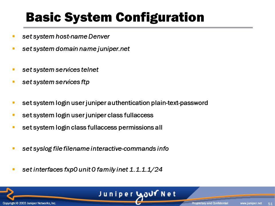 Copyright © 2003 Juniper Networks, Inc  Proprietary and