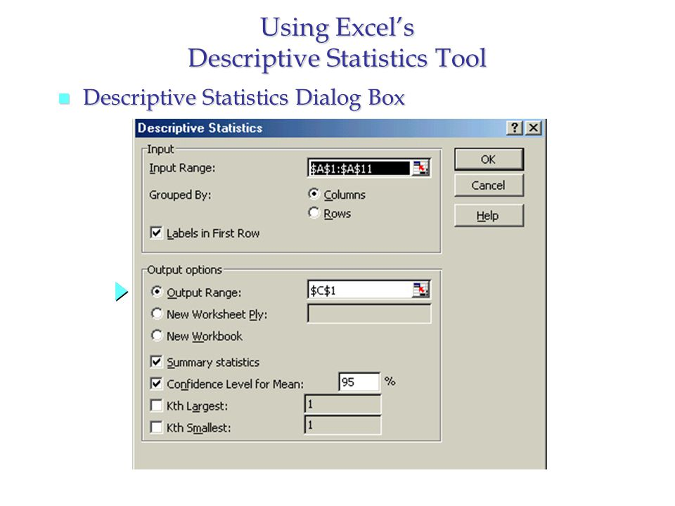 n Descriptive Statistics Dialog Box Using Excel's Descriptive Statistics Tool