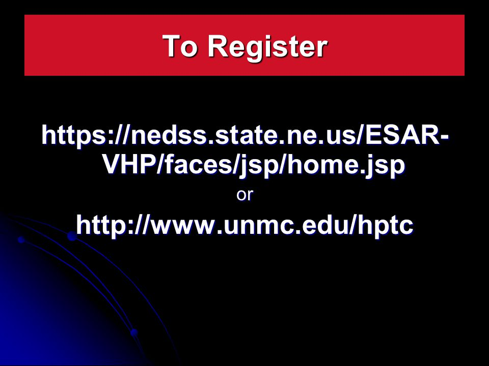 VHP/faces/jsp/home.jsp orhttp://  To Register