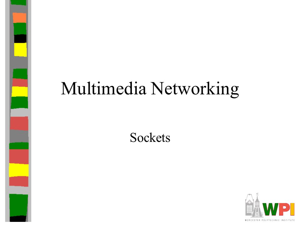 Multimedia Networking Sockets