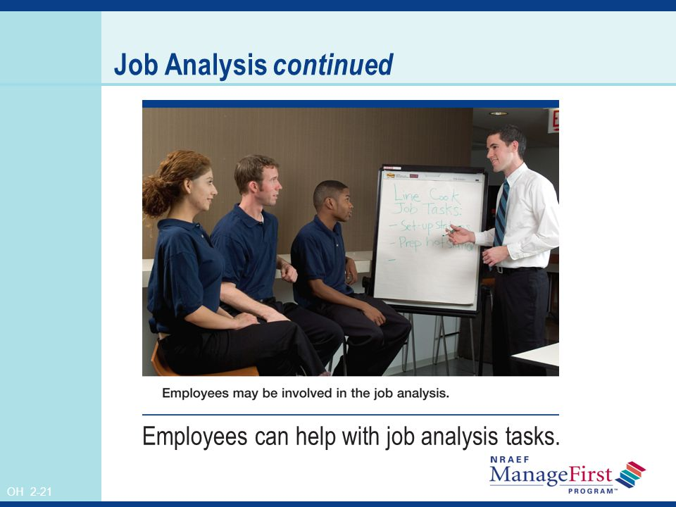 OH 2-21 Job Analysis continued Employees can help with job analysis tasks.