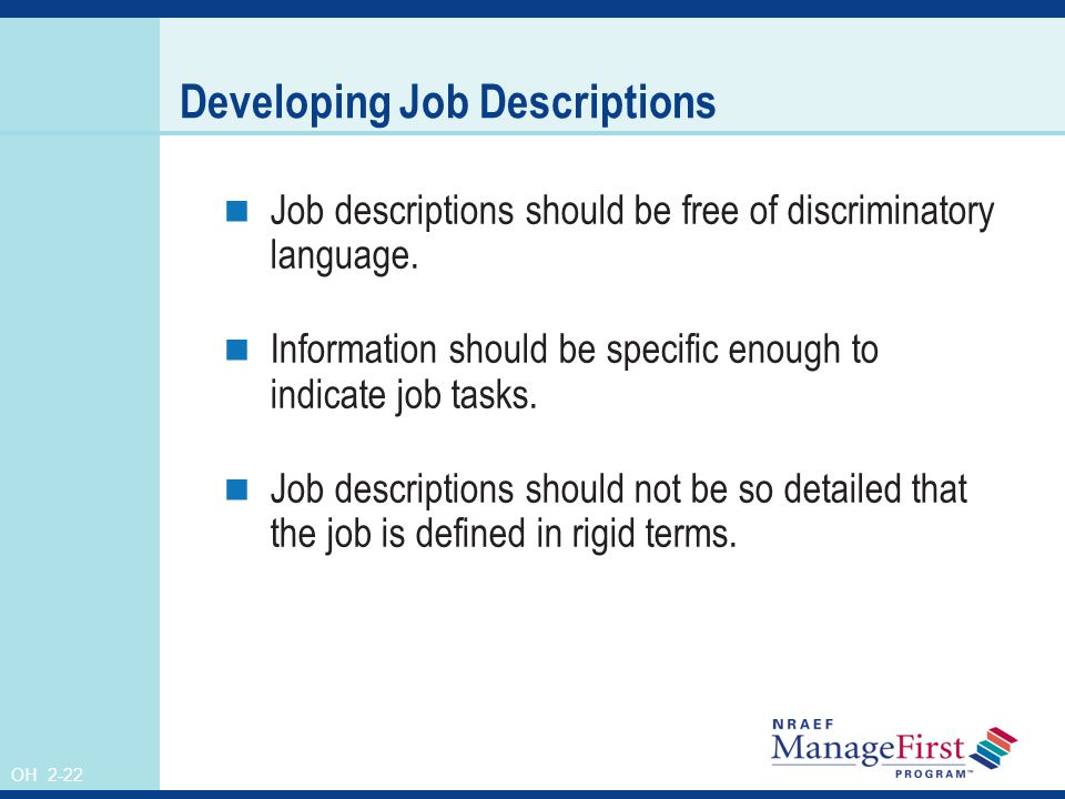 OH 2-22 Developing Job Descriptions Job descriptions should be free of discriminatory language.