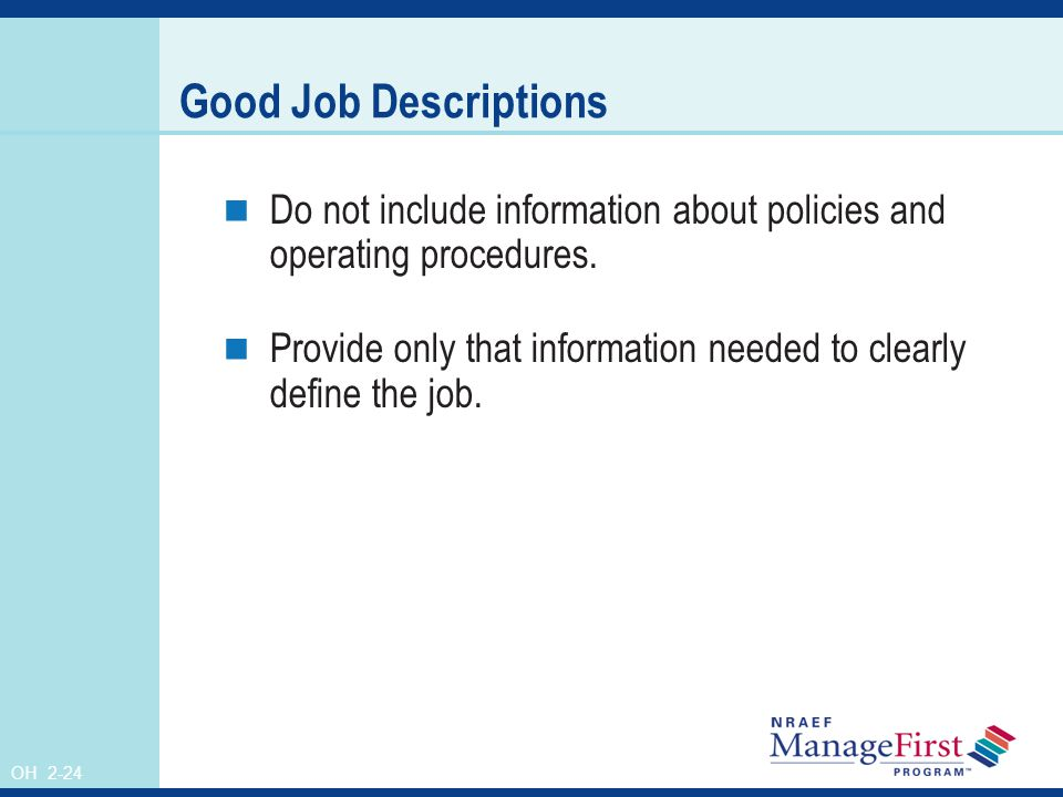 OH 2-24 Good Job Descriptions Do not include information about policies and operating procedures.