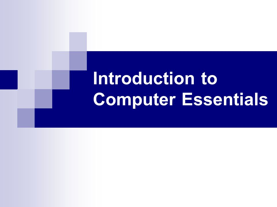Introduction to Computer Essentials