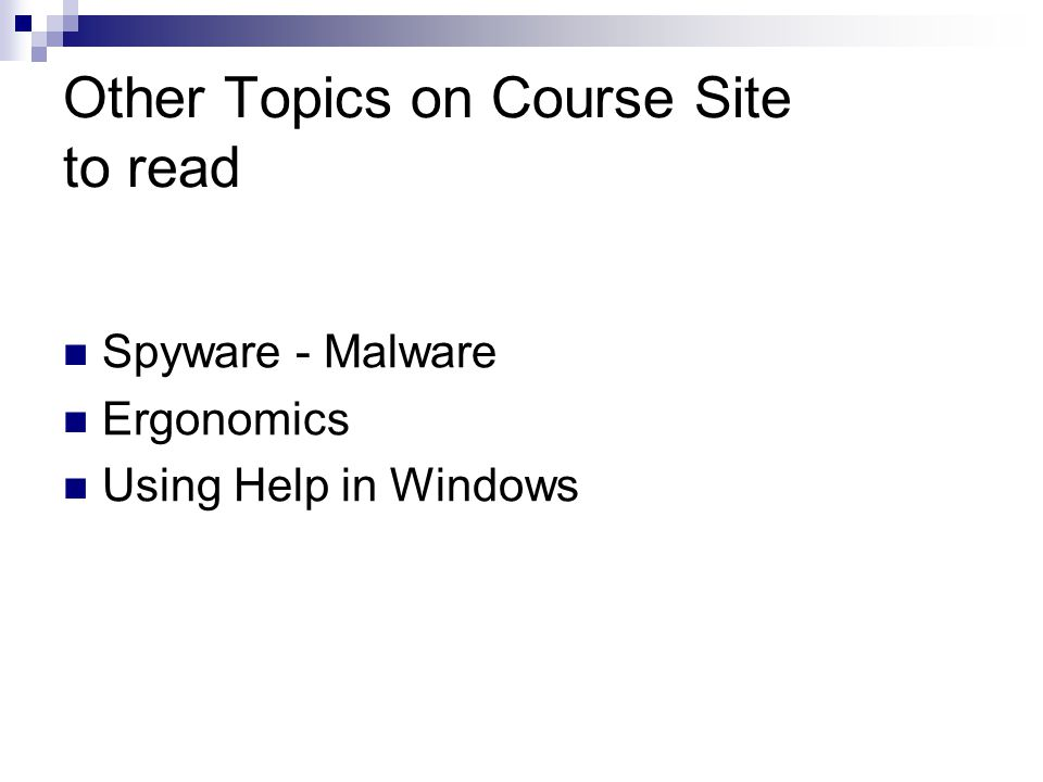 Other Topics on Course Site to read Spyware - Malware Ergonomics Using Help in Windows