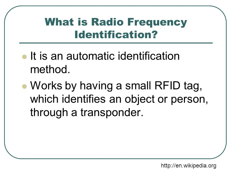 RFID: Radio Frequency Identification Mike Tiland Jackie