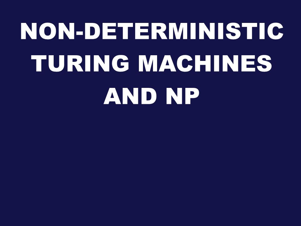 NON-DETERMINISTIC TURING MACHINES AND NP