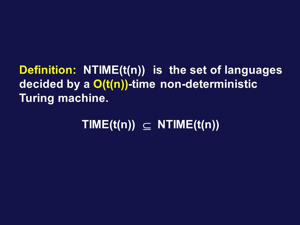 the set of languages decided by a O(t(n))-time non-deterministic Turing machine.