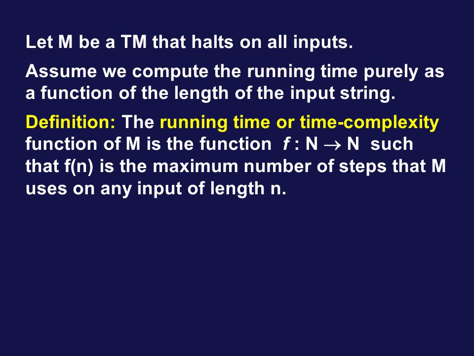 Let M be a TM that halts on all inputs.