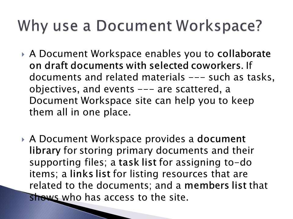  A Document Workspace enables you to collaborate on draft documents with selected coworkers.