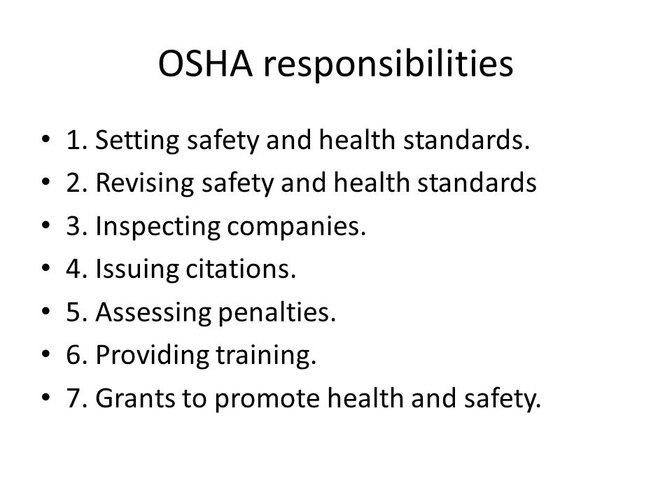 OSHA responsibilities 1. Setting safety and health standards.