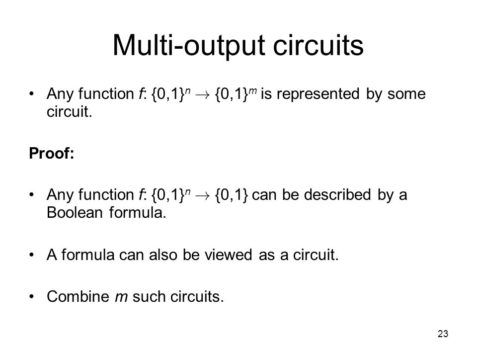 23 Multi-output circuits Any function f: {0,1} n .