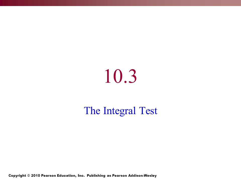 10.3 The Integral Test