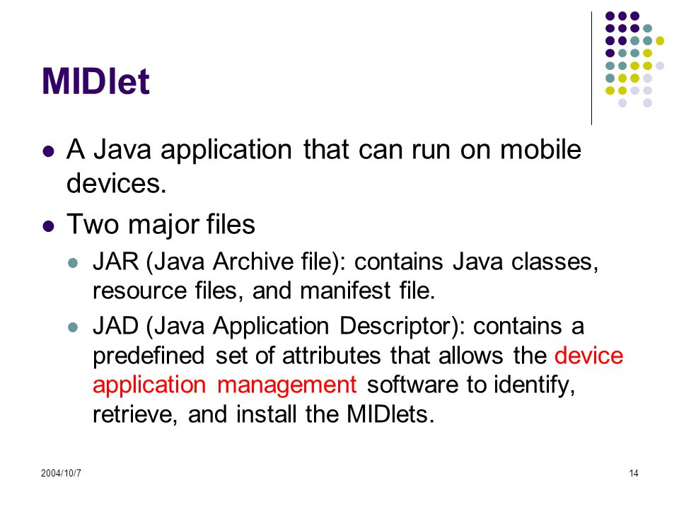 2004/10/714 MIDlet A Java application that can run on mobile devices.