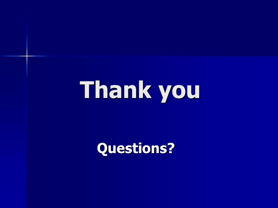 Thank you Questions Questions