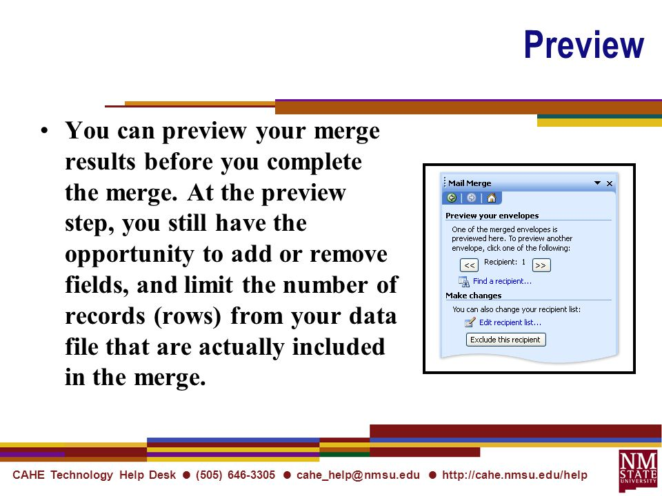 CAHE Technology Help Desk ● (505) ● ●   Preview You can preview your merge results before you complete the merge.