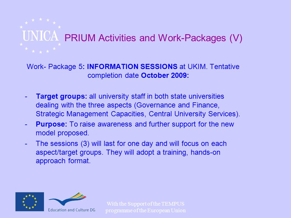 With the Support of the TEMPUS programme of the European Union PRIUM Activities and Work-Packages (V) Work- Package 5: INFORMATION SESSIONS at UKIM.