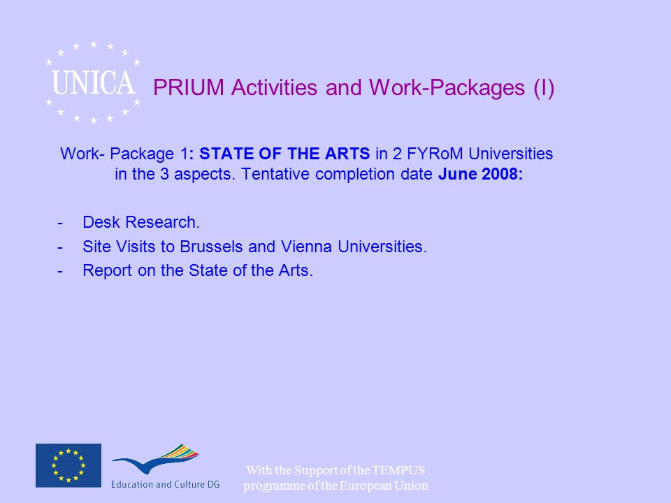 With the Support of the TEMPUS programme of the European Union PRIUM Activities and Work-Packages (I) Work- Package 1: STATE OF THE ARTS in 2 FYRoM Universities in the 3 aspects.
