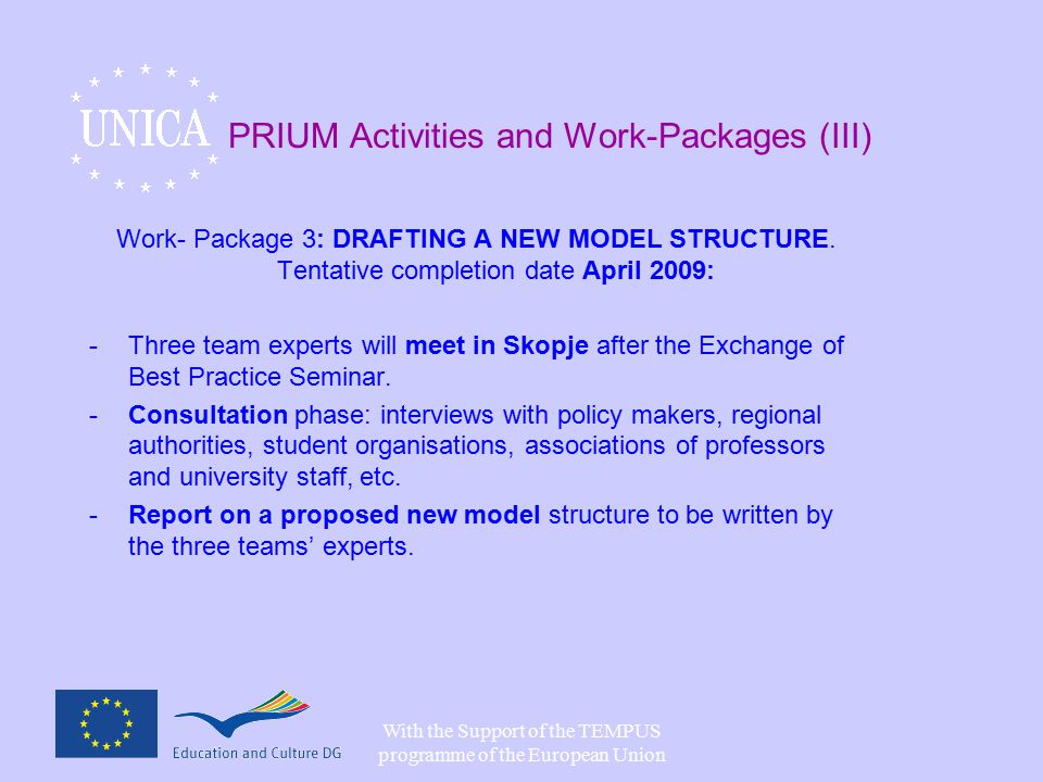 With the Support of the TEMPUS programme of the European Union PRIUM Activities and Work-Packages (III) Work- Package 3: DRAFTING A NEW MODEL STRUCTURE.