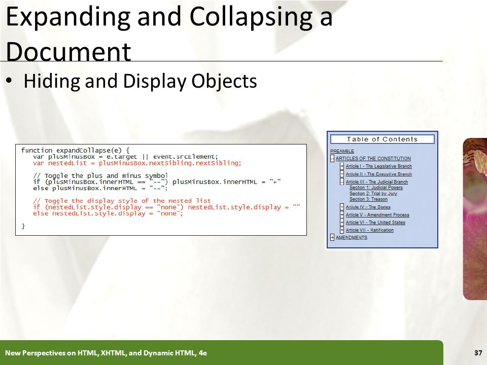 XP Expanding and Collapsing a Document Hiding and Display Objects New Perspectives on HTML, XHTML, and Dynamic HTML, 4e37