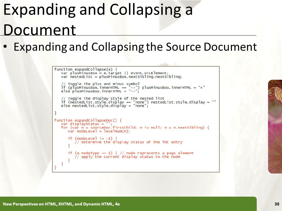 XP Expanding and Collapsing a Document Expanding and Collapsing the Source Document New Perspectives on HTML, XHTML, and Dynamic HTML, 4e38