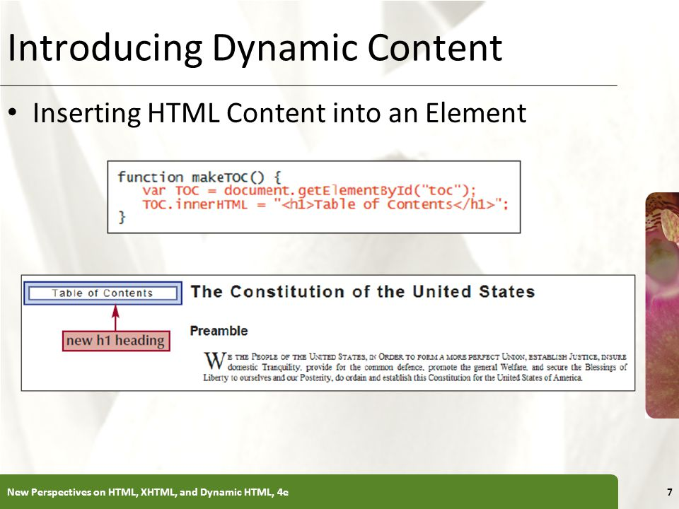 XP Introducing Dynamic Content Inserting HTML Content into an Element New Perspectives on HTML, XHTML, and Dynamic HTML, 4e7