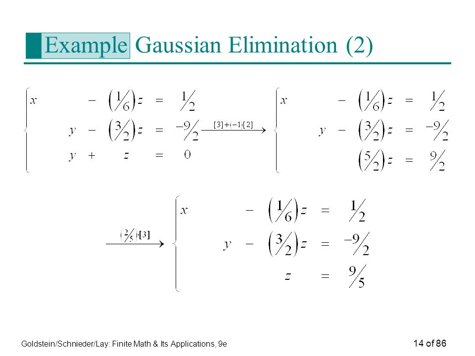 Goldstein/Schnieder/Lay: Finite Math & Its Applications, 9e 14 of 86 Example Gaussian Elimination (2)