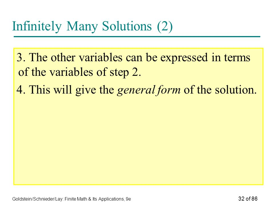Goldstein/Schnieder/Lay: Finite Math & Its Applications, 9e 32 of 86 Infinitely Many Solutions (2) 3.