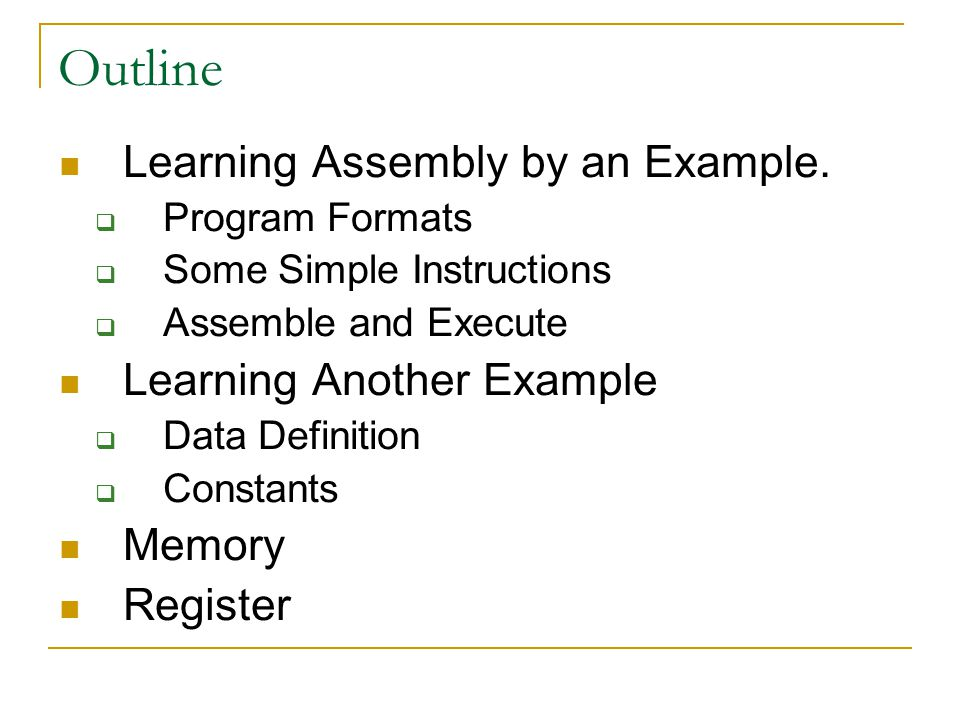 Outline Learning Assembly By An Example Program Formats Some