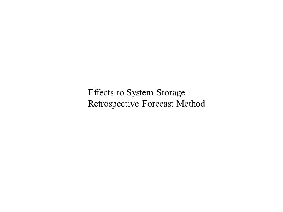 Effects to System Storage Retrospective Forecast Method