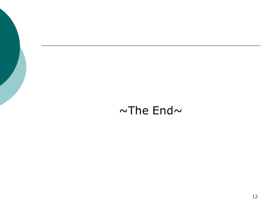 12 ~The End~