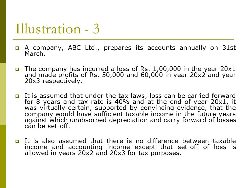 Illustration - 3  A company, ABC Ltd., prepares its accounts annually on 31st March.