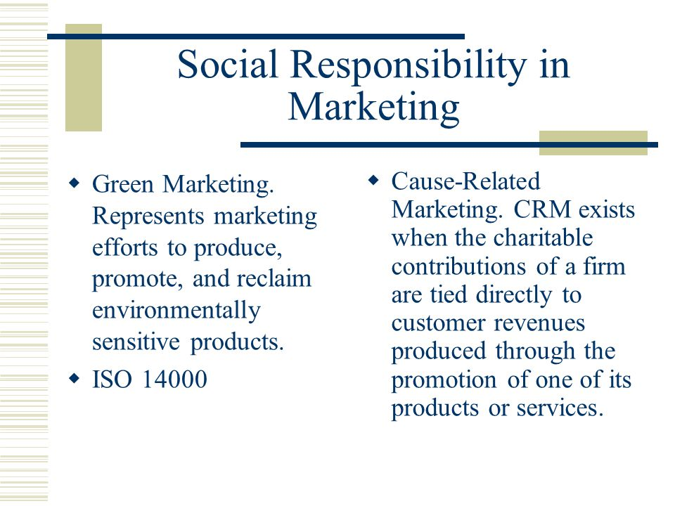 Social Responsibility in Marketing  Green Marketing.