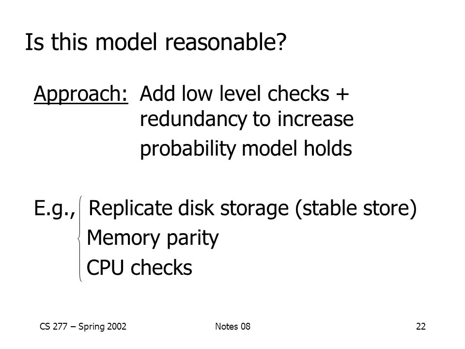 CS 277 – Spring 2002Notes 0822 Is this model reasonable.