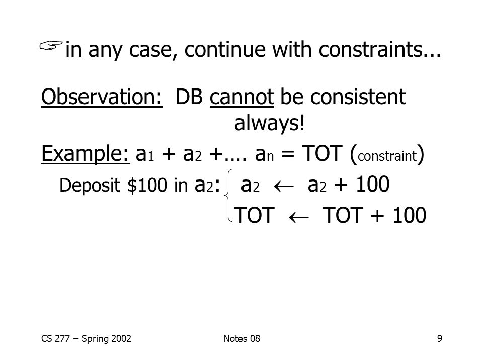 CS 277 – Spring 2002Notes 089  in any case, continue with constraints...