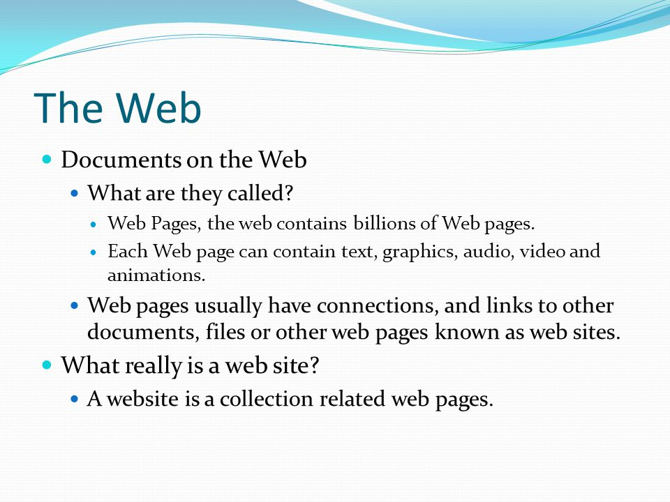 The Web Documents on the Web What are they called.
