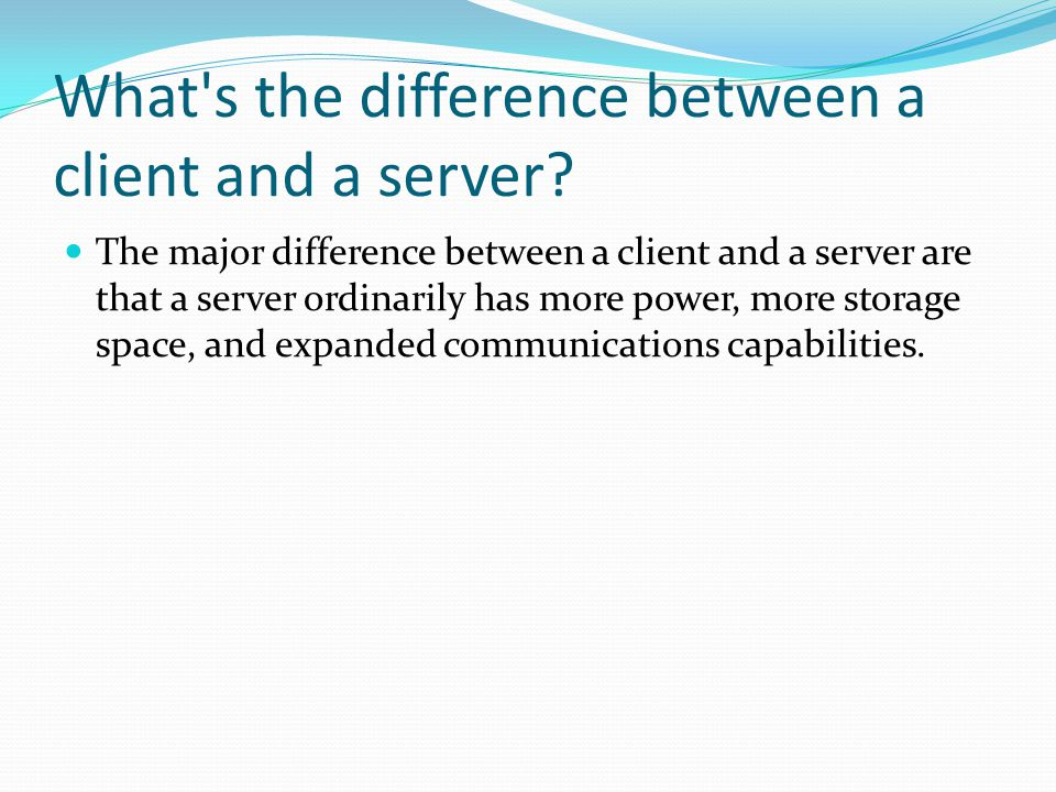 What s the difference between a client and a server.