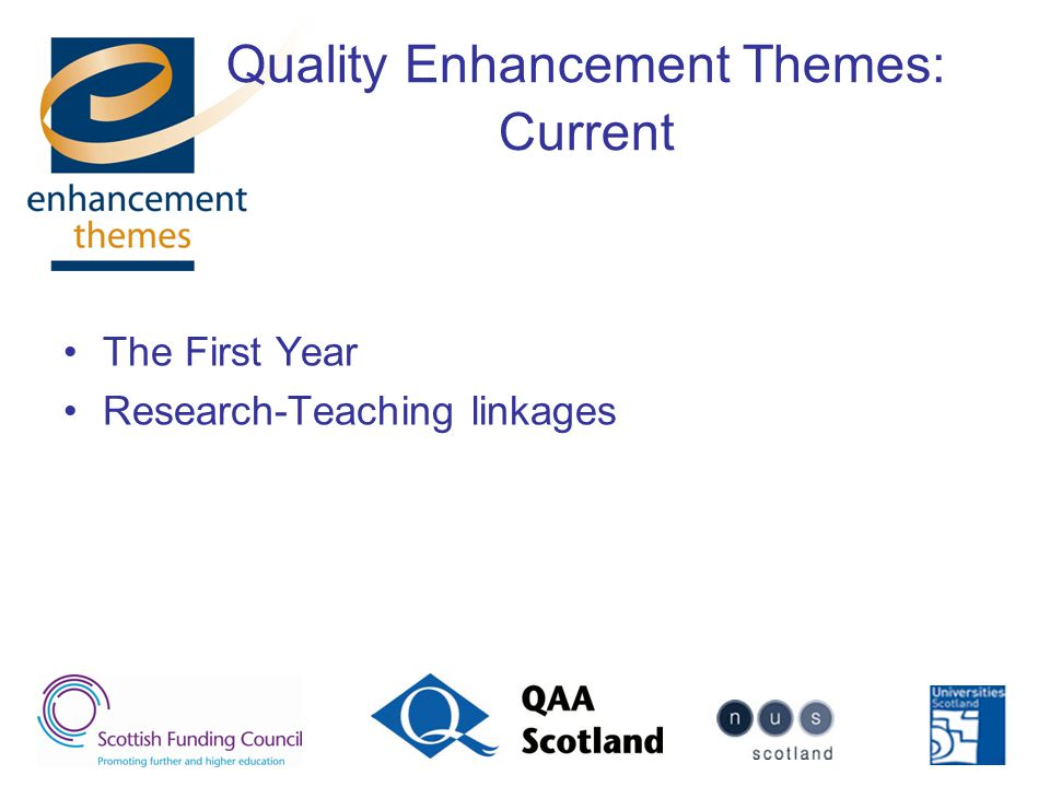Quality Enhancement Themes: Current The First Year Research-Teaching linkages