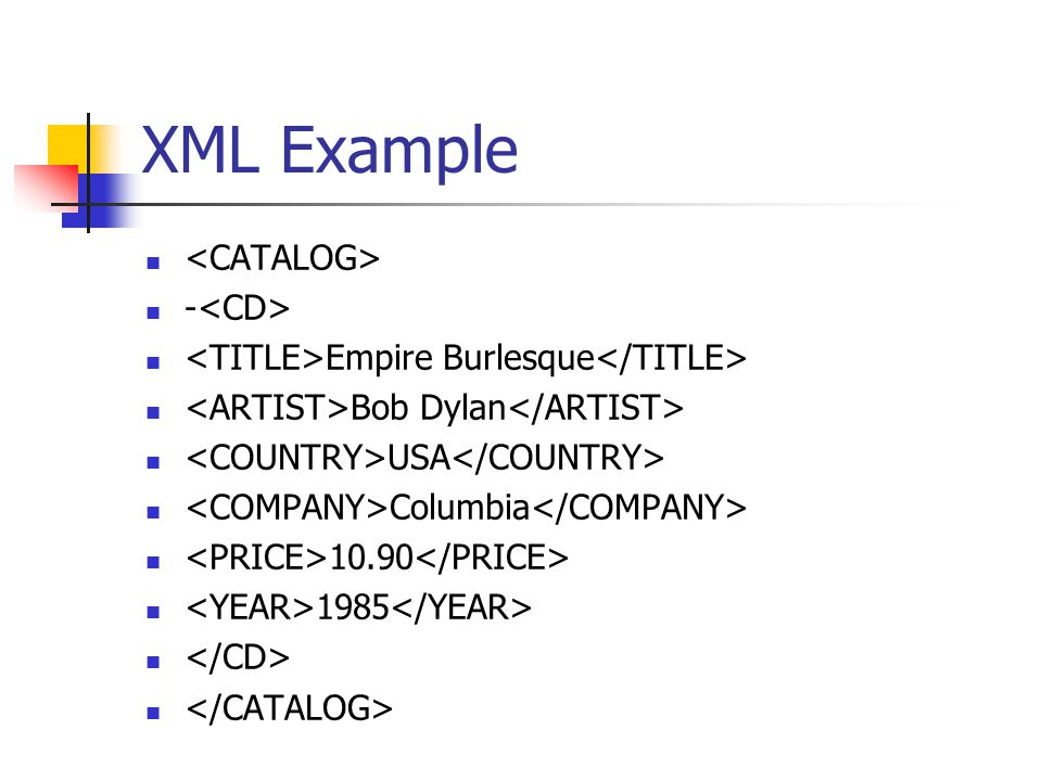 XML Example - Empire Burlesque Bob Dylan USA Columbia