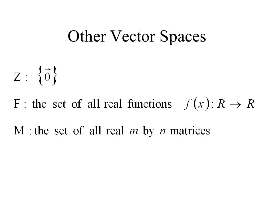 Other Vector Spaces