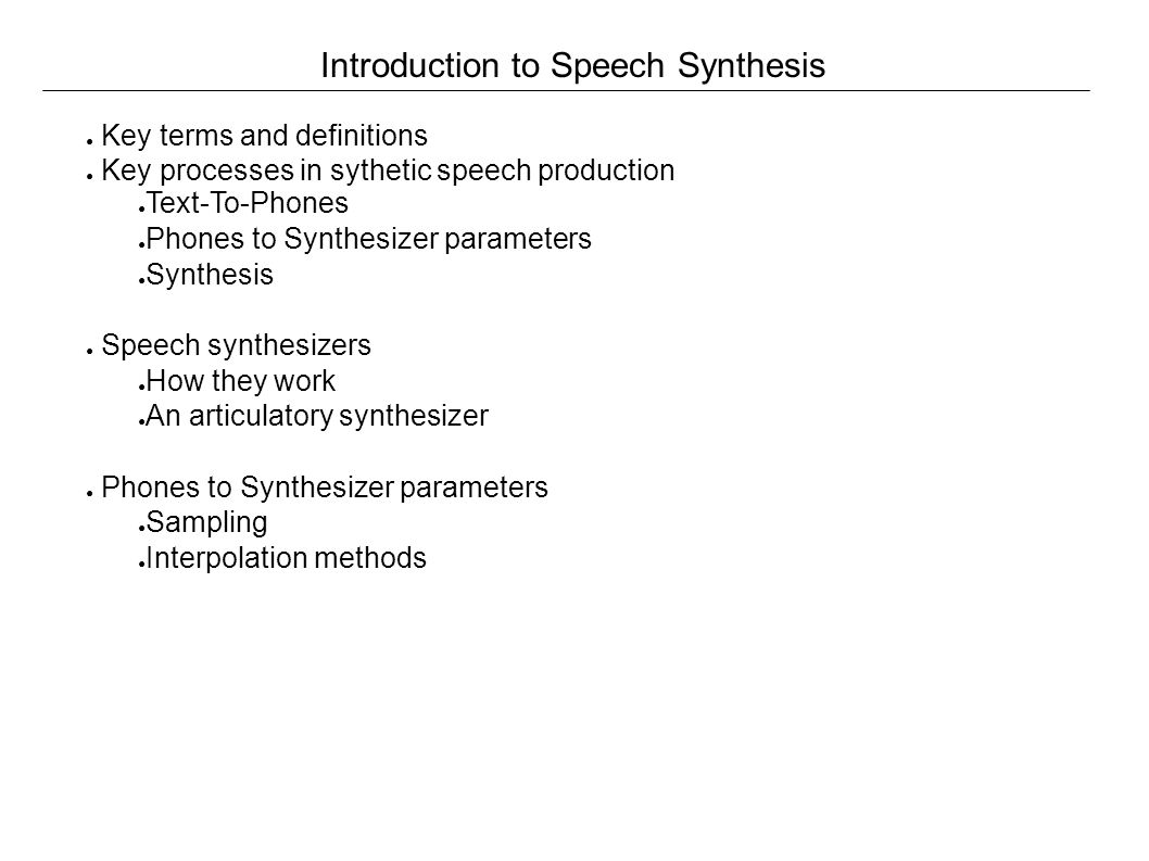 Introduction to Speech Synthesis ○ Key terms and