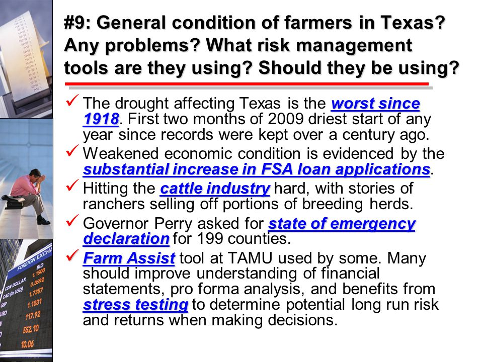 #9: General condition of farmers in Texas. Any problems.