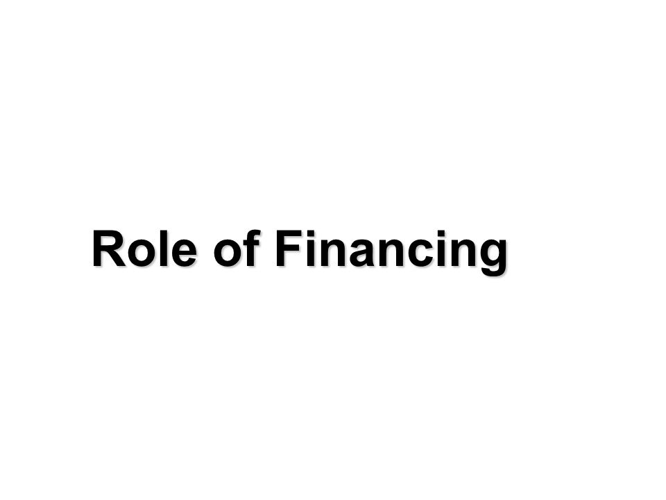 Role of Financing